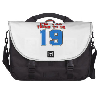 I'm Too Young To Be 19 Laptop Computer Bag