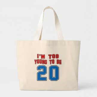 I'm Too Young To Be 20 Tote Bag