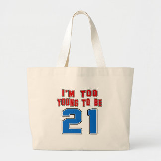 I'm Too Young To Be 21 Tote Bags