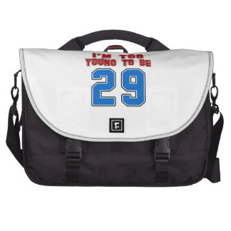I'm Too Young To Be 29 Laptop Commuter Bag