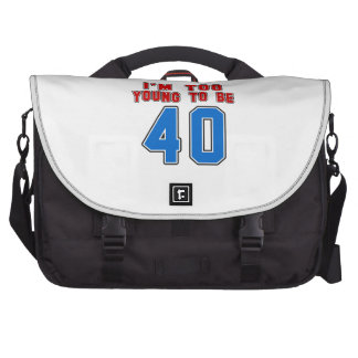 I'm Too Young To Be 40 Laptop Computer Bag