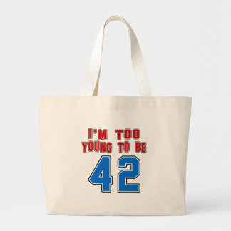 I'm Too Young To Be 42 Canvas Bag