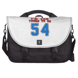 I'm Too Young To Be 54 Laptop Messenger Bag