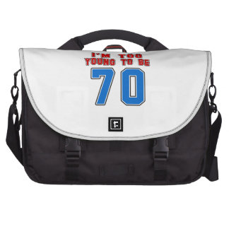 I'm Too Young To Be 70 Bag For Laptop