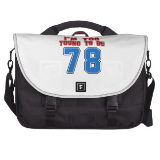 I'm Too Young To Be 78 Laptop Bag