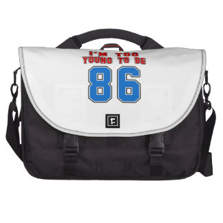 I'm Too Young To Be 86 Laptop Commuter Bag