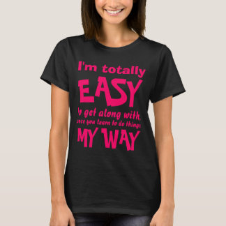 I'm Totally Easy Funny Slogan T-shirt