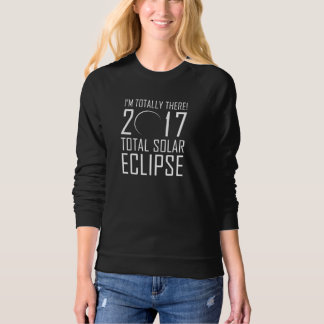 I'm Totally There! Sweatshirt
