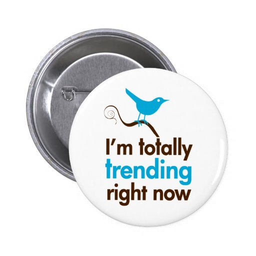 I'm totally trending right now pin
