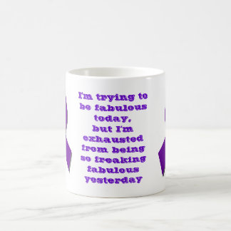 I'm Trying to be Fabulous Today, but... Coffee Mug