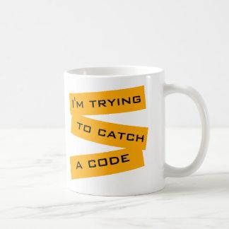 I'm Trying to Catch a Code Coffee Mug