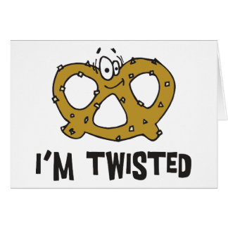 I'm Twisted Pretzel Greeting Card