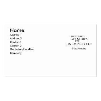 I'm unemployed - Romney Quote Pack Of Standard Business Cards