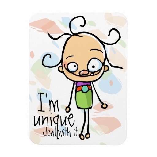 I'm Unique.Deal with it.Zany Wacky Cute girl Rectangular Magnet