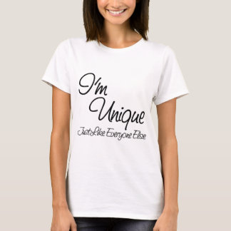I'm Unique (Just Like Everyone Else) T-Shirt