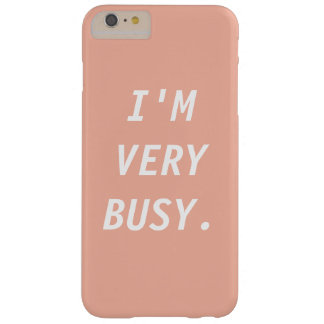 I'M VERY BUSY Peach Minimal Text Barely There iPhone 6 Plus Case