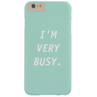 I'M VERY BUSY phone case Barely There iPhone 6 Plus Case