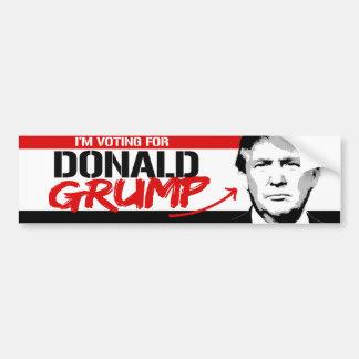 I'm Voting for Donald Grump - Bumper Sticker