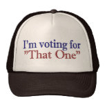 """I'm Voting for """"That One"""" (Obama 2008) Trucker Hat"""