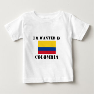 I'm Wanted In Colombia Baby T-Shirt