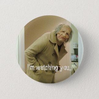I'm watching you 6 cm round badge