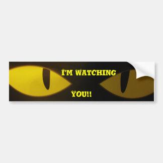 I'm Watching, You!! Bumper Sticker