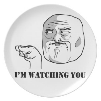 I'm watching you - meme party plate