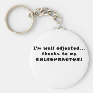 Im well Adjusted Thanks to my Chiropractor Key Ring