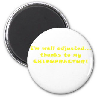 Im Well Adjusted Thanks to my Chiropractor Magnet