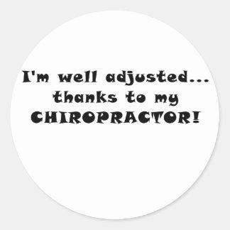 Im well Adjusted Thanks to my Chiropractor Round Sticker
