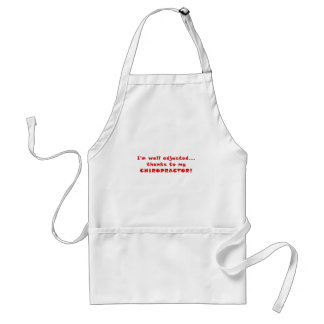 Im well Adjusted Thanks to my Chiropractor Standard Apron