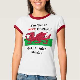 I'm Welsh... T-Shirt