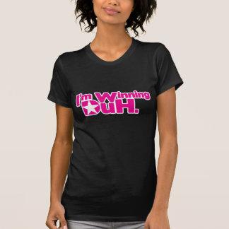 Im Winning Duh T-shirts