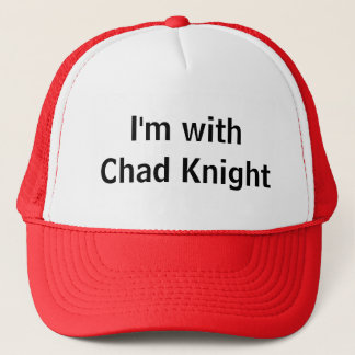 I'm with Chad Knight Trucker Hat