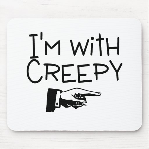 Im With Creepy Mouse Pad