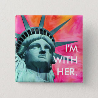 I'm with her - Lady Liberty - Statue of Liberty 15 Cm Square Badge
