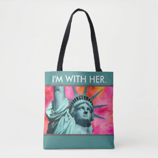 I'm with her - Lady Liberty - Statue of Liberty Tote Bag