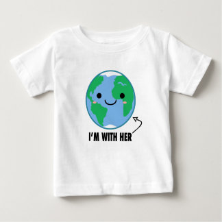 I'm With Her - Planet Earth Day Baby T-Shirt