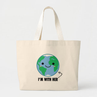 I'm With Her - Planet Earth Day Large Tote Bag