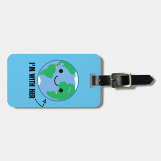 I'm With Her - Planet Earth Day Luggage Tag