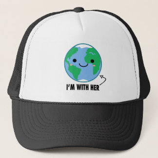 I'm With Her - Planet Earth Day Trucker Hat