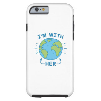 I'm With Her Tough iPhone 6 Case