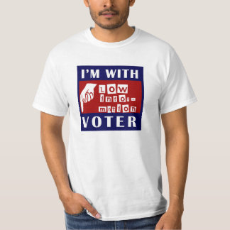 I'm With Low Information Voter T-Shirt