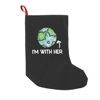 I'm with mother earth day small christmas stocking