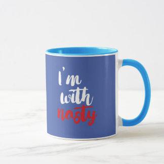 I'm With Nasty - 2016 -- Presidential Election 201 Mug
