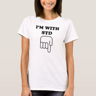 I'm with STD. funny t-shirt. T-Shirt
