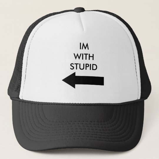 I Am Not With Stupid Anymore Funny Adjustable Trucker Hat Cap