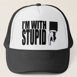 I'M WITH STUPID (HAT) TRUCKER HAT