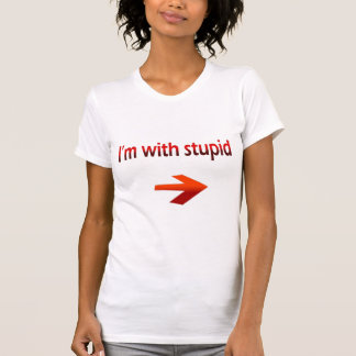 I'm With Stupid Ladies Petite T-Shirt