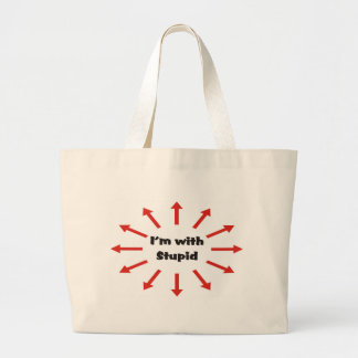 I'm with Stupid Large Tote Bag